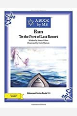 Run: To the Port of Last Resort (A BOOK by ME) Paperback