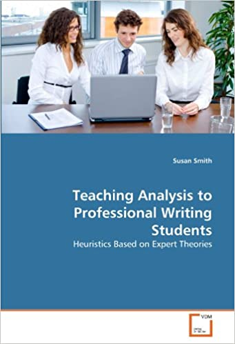 Teaching Analysis to Professional Writing Students: Heuristics Based on Expert Theories