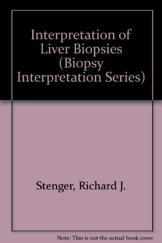 Interpretation of Liver Biopsies (Biopsy Interpretation -