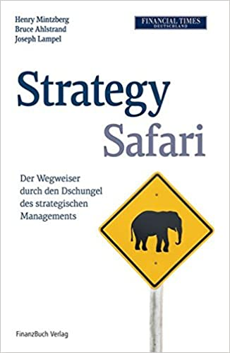 Cover des Buchs: Strategy Safari: Der Wegweiser durch den Dschungel des strategischen Managements