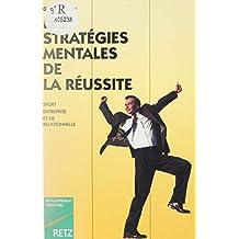 Les Stratégies mentales de la réussite (French Edition)