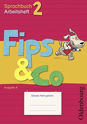 Fips & Co - Sprachbuch - Ausgabe A für alle Bundesländer (außer Bayern): 2. Schuljahr - Arbeitsheft