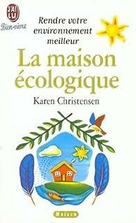 La maison ecologique par Karen Christensen