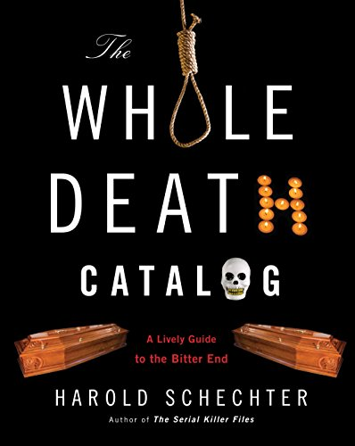 The Whole Death Catalog: A Lively Guide to the Bitter End ()