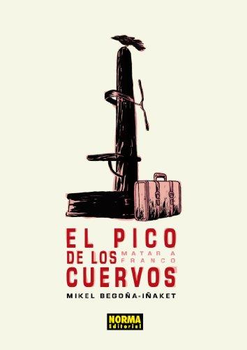 Descargar Libro El Pico De Los Cuervos Mikel Begoña