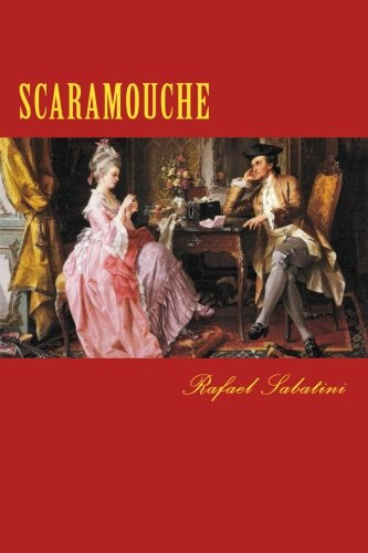 SCARAMOUCHE, a Romance of the French Revolution: New Edition (Revolution Bohemian)