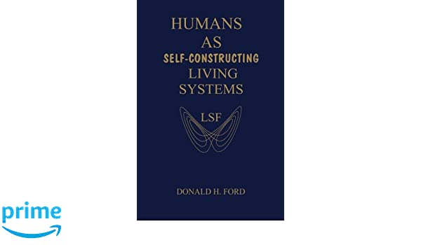 Humans as self constructing living systems donald h ford humans as self constructing living systems donald h ford 9781493633838 amazon books fandeluxe Images