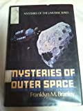 The Mysteries of Outer Space, Franklyn M. Branley, 0525671498