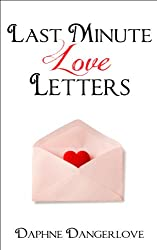 Last Minute Love Letters: How You Can Write a Love Letter in No Time Flat