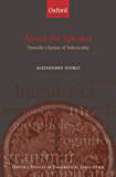 About the Speaker: Towards a Syntax of Indexicality (Oxford Studies in Theoretical Linguistics)