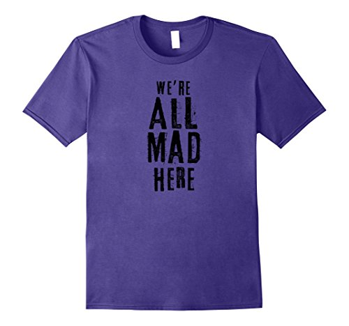 Mens We're All Mad Here Alice Cat Quote T Shirt 3XL Purple