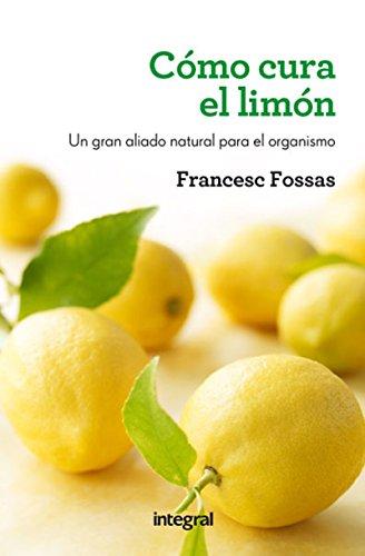 (Cómo cura el limón (SALUD) (Spanish Edition))