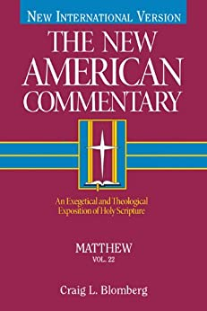 Matthew: An Exegetical and Theological Exposition of Holy Scripture (The New American Commentary) by [Blomberg, Craig L.]