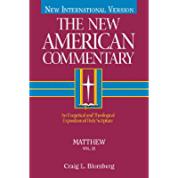 Matthew: An Exegetical and Theological Exposition of Holy Scripture (The New American Commentary Book 22) (English Edition)