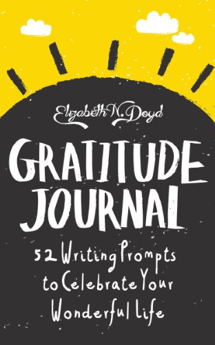 Gratitude Journal: 52 Writing Prompts to Celebrate Your Wonderful Life (Journal Series)