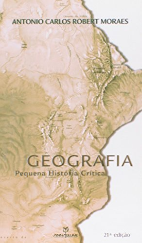 Geografia. Pequena História Crítica