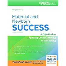 Maternal and Newborn Success: A Q and A Review Applying Critical Thinking to Test Taking