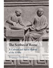The Scribes of Rome: A Cultural and Social History of the Scribae