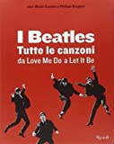 img - for I Beatles. Tutte le canzoni da Love me do a Let it be(Hardback) - 2014 Edition book / textbook / text book
