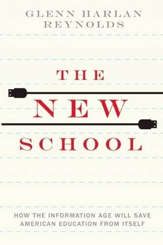 The New School: How the Information Age Will Save American Education from Itself (Financial Literacy Activities For High School Students)