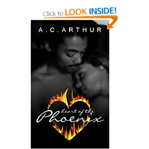 Heart of the Phoenix (Indigo: Sensuous Love Stories) A.C. Arthur