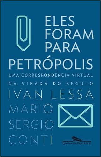 Eles Foram Para Petropolis (Em Portugues do Brasil): Ivan Lessa / Mario Sergio Conti: 9788535914283: Amazon.com: Books