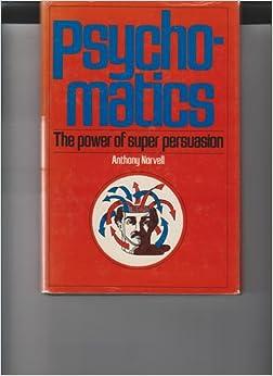 Book Psychomatics: The secret power of super-persuasion