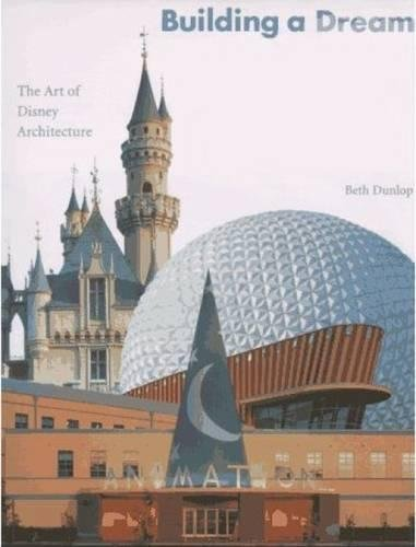 Building a Dream: The Art of Disney Architecture (Welcome Books (Disney Editions)) (Art Fine Dream)