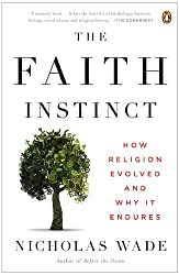 The Faith Instinct: How Religion Evolved and Why It Endures[ THE FAITH INSTINCT: HOW RELIGION EVOLVED AND WHY IT ENDURES ] By Wade, Nicholas ( Author )Sep-28-2010 Paperback