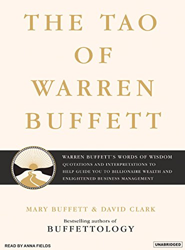 The Tao of Warren Buffett: Warren Buffett's Words of Wisdom: Quotations and Interpretations to Help Guide You to Billionaire Wealth and Enlightened Business Management by Tantor Audio