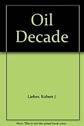 Oil Decade