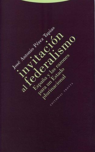 Invitación al federalismo: España y las razones para un Estado plurinacional