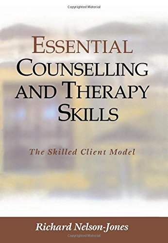 Essential Counselling and Therapy Skills: The Skilled Client Model