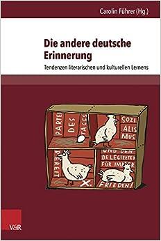 Die Andere Deutsche Erinnerung: Tendenzen Literarischen Und Kulturellen Lernens (Deutschsprachige Gegenwartsliteratur Und Medien)