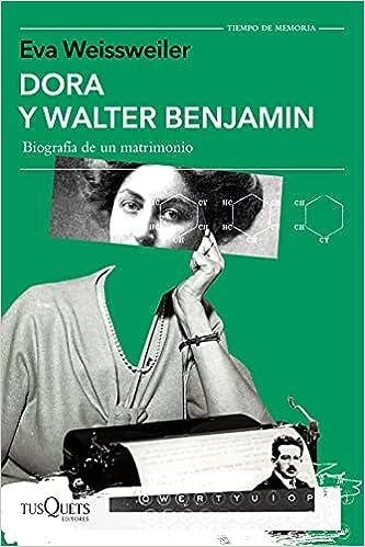 Dora y Walter Benjamin de Eva Weissweiler