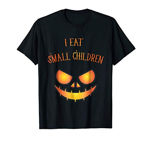 Pregnant Halloween Shirt I Eat Small Children Scary Pumpkin -