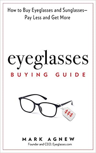 026cacc8d31 Eyeglasses Buying Guide  How to Buy Eyeglasses and Sunglasses -- Pay Less  and Get More Hardcover – Import