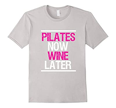 Pilates Now Wine Later Funny Workout Gym T-Shirt