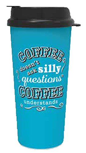 Coffee doesn't ask silly questions 16oz Thermo Tumbler