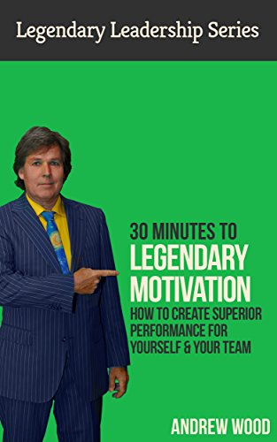 Amazon 30 minutes to legendary motivation how to create 30 minutes to legendary motivation how to create superior performance for yourself your team fandeluxe Gallery
