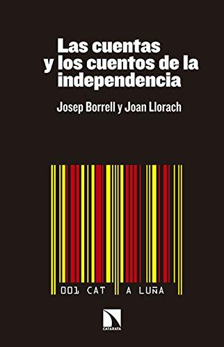 Descargar Libro Las Cuentas Y Los Cuentos De La Independencia ) Josep Borrell