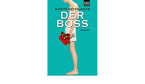 Der Boss: Roman (German Edition) eBook: Moritz Netenjakob: Amazon.es: Tienda Kindle