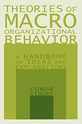 Theories of Macro-Organizational Behavior: A Handbook of Ideas and Explanations