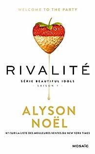 Beautiful Idols, tome 1 : Rivalité par Alyson Noel