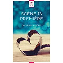 Scène 13 Première (French Edition)