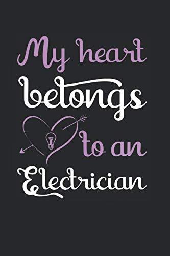 My Heart Belongs To An Electrician: Electrician Themed Blank Lined Notebook ()