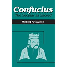 Confucius: The Secular as Sacred (Religious Traditions of the World)