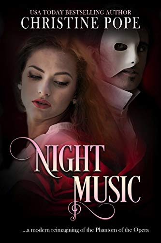 Night Music: A Modern Reimagining of the Phantom of the Opera -