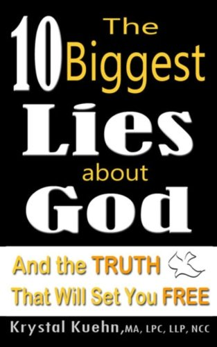 The 10 Biggest Lies About God and the Truth That Will Set You Free