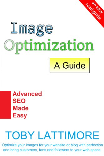 Image Optimization - A Guide (Advance Optimization Made Easy Book